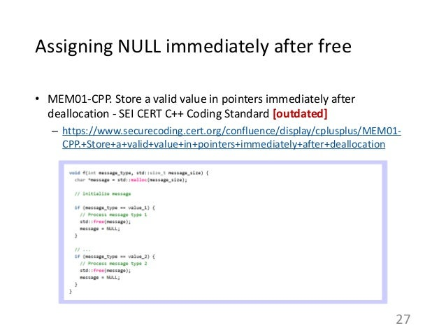 Assigning NULL immediately after free • MEM01-CPP. Store a valid value in pointers immediately after deallocation - SEI CE...
