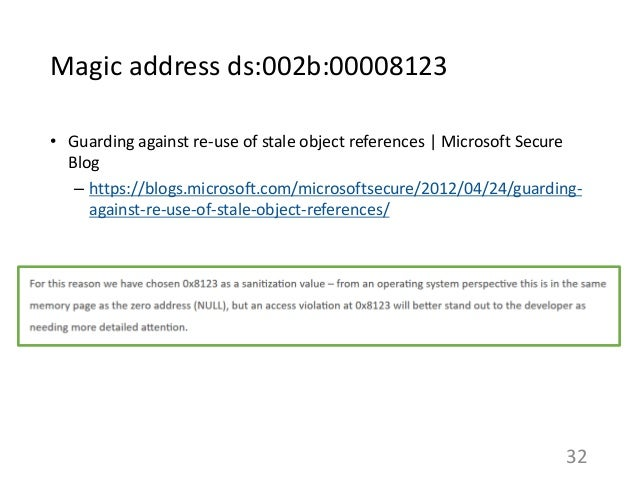 Magic address ds:002b:00008123 • Guarding against re-use of stale object references | Microsoft Secure Blog – https://blog...