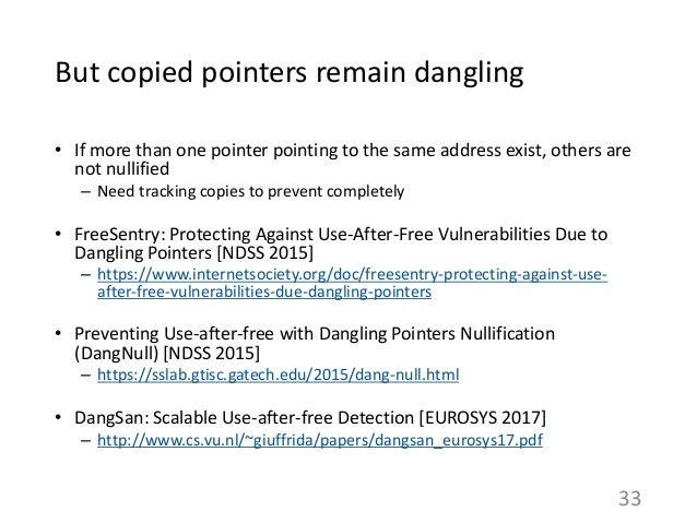 But copied pointers remain dangling • If more than one pointer pointing to the same address exist, others are not nullifie...