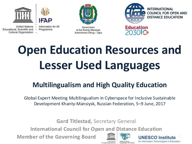 Open Education Resources and Lesser Used Languages Multilingualism and High Quality Education Global Expert Meeting Multil...