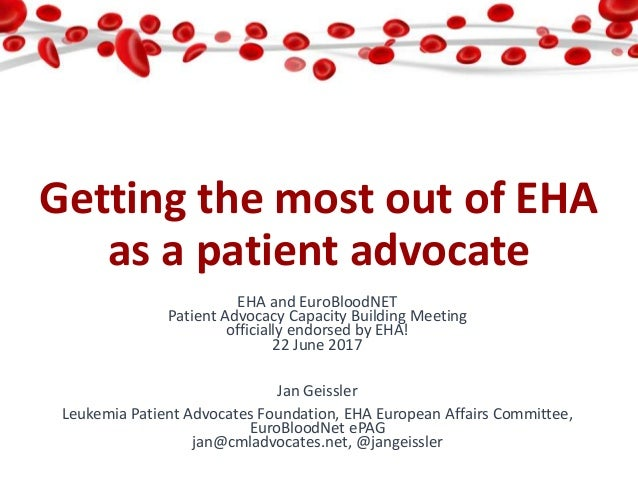Getting the most out of EHA as a patient advocate EHA and EuroBloodNET Patient Advocacy Capacity Building Meeting official...