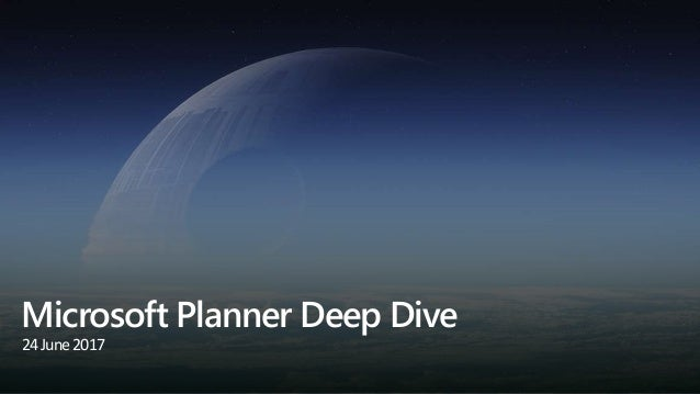 Microsoft Planner Deep Dive 24June2017