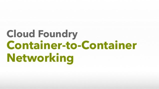 Cloud Foundry Container-to-Container Networking