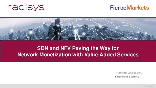 SDN and NFV Paving the Way for Network Monetization with Value-Added …