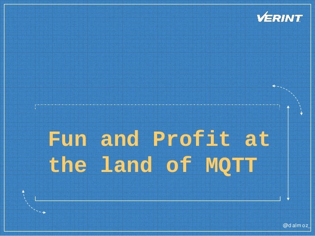 @dalm oz_ Fun and Profit at the land of MQTT