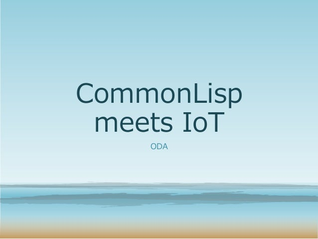 CommonLisp meets IoT ODA