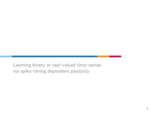 Learning binary or real-valued time-series via spike-timing dependent plasticity 2