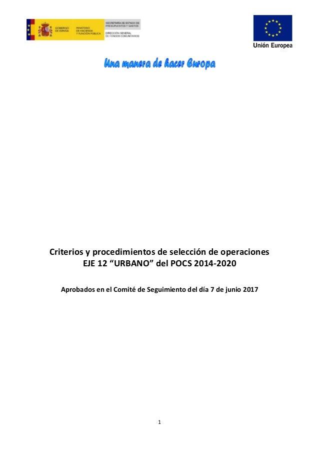 """1 Criterios y procedimientos de selección de operaciones EJE 12 """"URBANO"""" del POCS 2014-2020 Aprobados en el Comité de Segu..."""