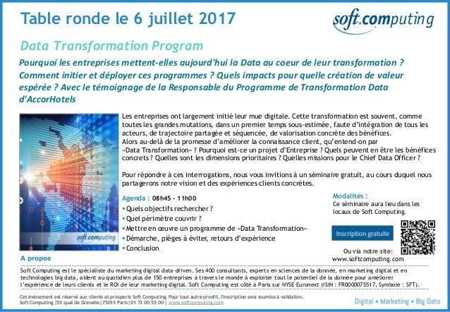 © 2 Data Transformation Program Table ronde le 6 juillet 2017 Pourquoi les entreprises mettent-elles aujourd'hui la Data a...