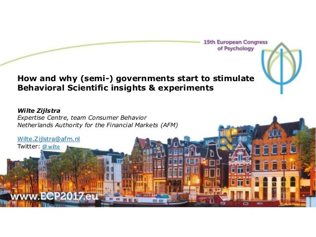 How and why (semi-) governments start to stimulate Behavioral Scientific insights & experiments Wilte Zijlstra Expertise C...