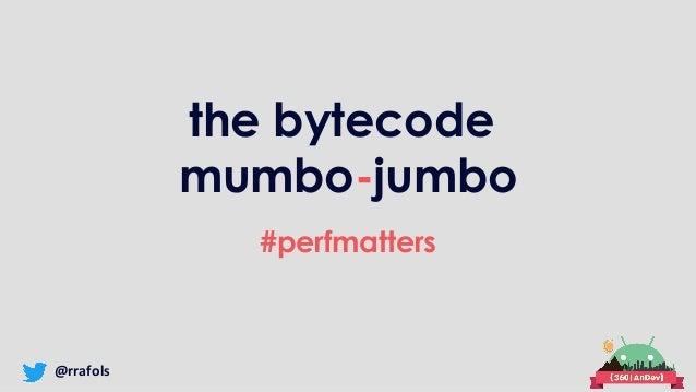 @rrafols the bytecode mumbo-jumbo #perfmatters