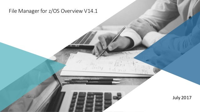 an IBM + HCL product File Manager for z/OS Overview V14.1 July 2017