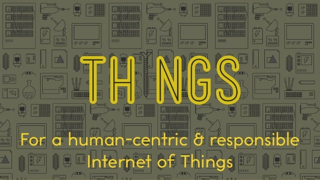 For a human-centric & responsible Internet of Things