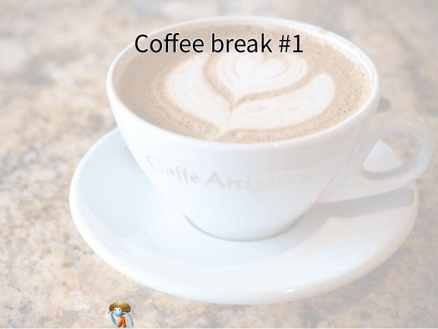 Coffee break #1Coffee break #1Coffee break #1Coffee break #1Coffee break #1
