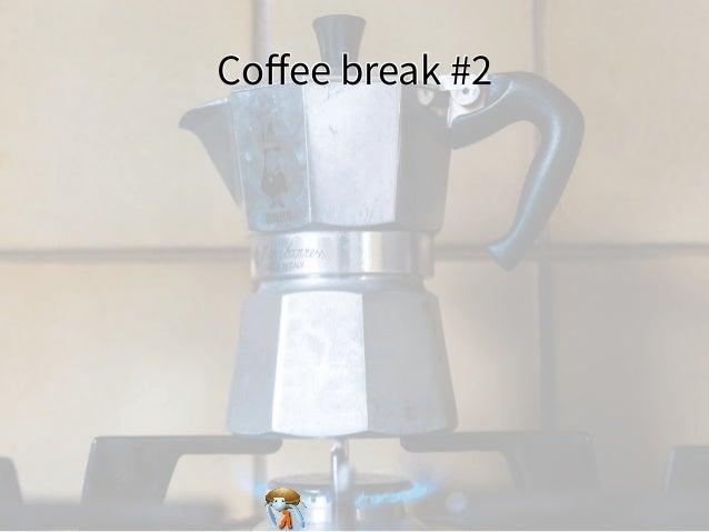 Coffee break #2Coffee break #2Coffee break #2Coffee break #2Coffee break #2
