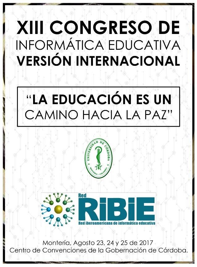 La Universidad de Córdoba, a través de su departamento de Informática Educativa y la Red Iberoamericana de Informática Edu...