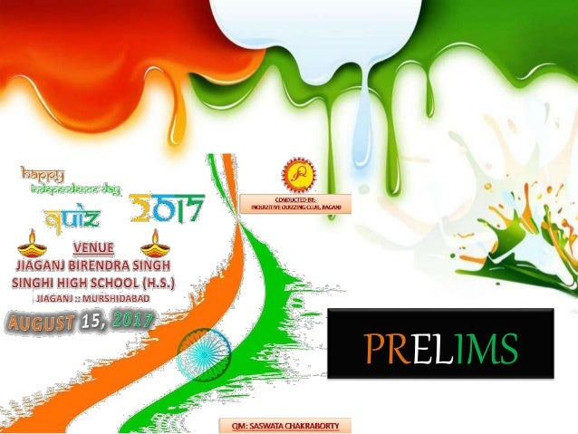 new concept a156c 3f383 INDEPENDENCE DAY QUIZ - 2017 (PRELIMS)