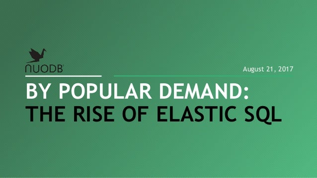 BY POPULAR DEMAND: THE RISE OF ELASTIC SQL August 21, 2017
