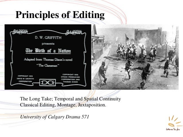 The Long Take; Temporal and Spatial Continuity Classical Editing, Montage, Juxtaposition. University of Calgary Drama 571 ...