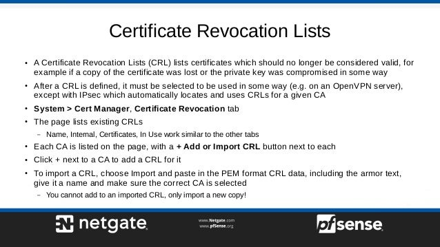 Certificate Revocation Lists ● A Certificate Revocation Lists (CRL) lists certificates which should no longer be considere...