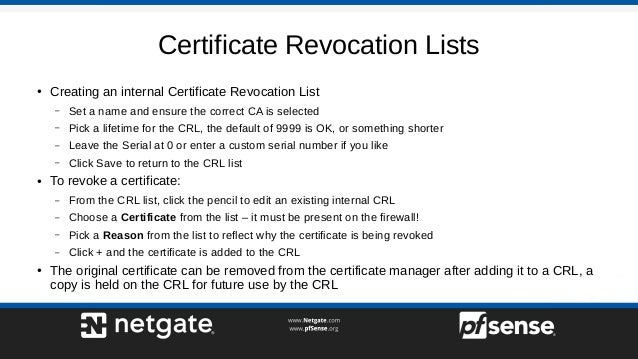 Certificate Revocation Lists ● Creating an internal Certificate Revocation List – Set a name and ensure the correct CA is ...