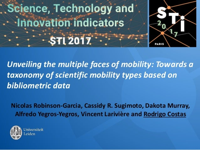 Unveiling the multiple faces of mobility: Towards a taxonomy of scientific mobility types based on bibliometric data Nicol...