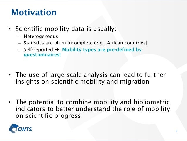Unveiling the multiple faces of mobility: Towards a taxonomy of scientific mobility types based on bibliometric data Slide 2