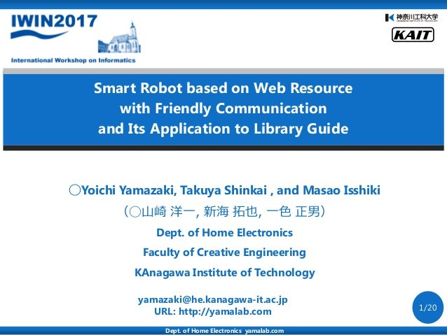 Smart Robot based on Web Resource with Friendly Communication and Its Application to Library Guide Dept. of Home Electroni...