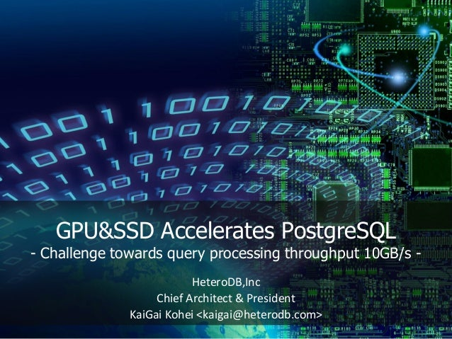 GPU/SSD Accelerates PostgreSQL - challenge towards query processing t…