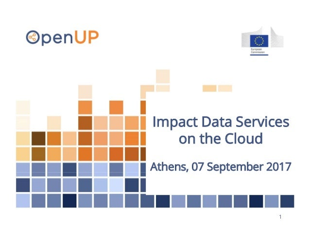 1 Impact Data Services on the Cloud Athens, 07 September 2017