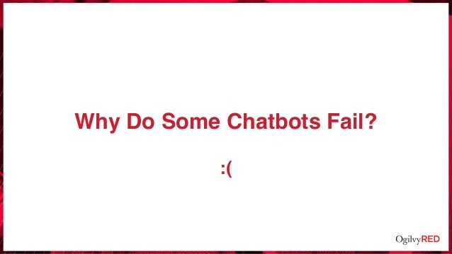 Why Do Some Chatbots Fail? :(