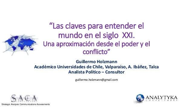 """""""Las claves para entender el mundo en el siglo XXI. Una aproximación desde el poder y el conflicto"""" Guillermo Holzmann Aca..."""
