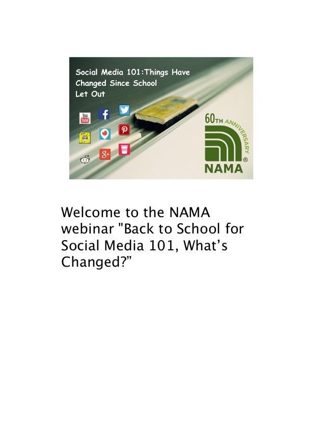 """Welcome to the NAMA webinar """"Back to School for Social Media 101, What's Changed?"""""""