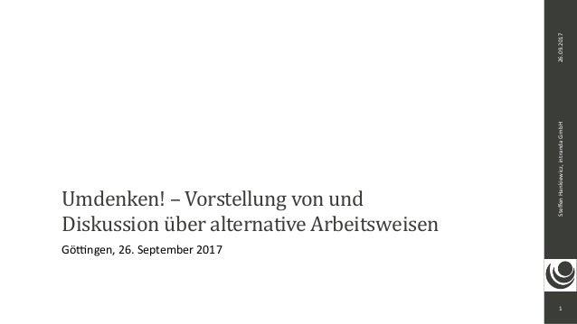 1 SteffenHankiewicz,intrandaGmbH26.09.2017 Umdenken!–Vorstellungvonund DiskussionüberalternativeArbeitsweisen...