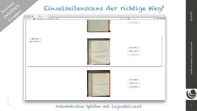 7 SteffenHankiewicz,intrandaGmbH26.09.2017 Automatisches Splitten mit LayoutWizzard 1 Scannen UND/ODER  C roppen Einze...