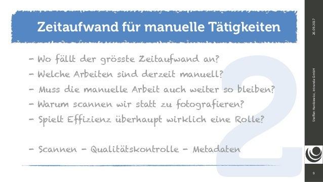 29 SteffenHankiewicz,intrandaGmbH26.09.2017 - Wo fällt der grösste Zeitaufwand an? - Welche Arbeiten sind derzeit manuel...