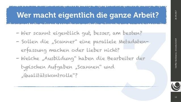3 Wer macht eigentlich die ganze Arbeit? 12 SteffenHankiewicz,intrandaGmbH26.09.2017 - Wer scannt eigentlich gut, besser...
