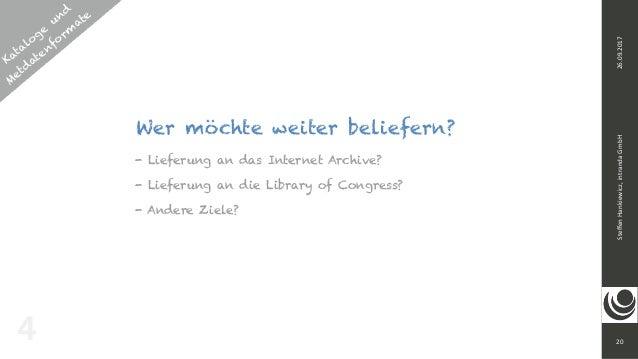 Kataloge und  M etd atenform ate 20 SteffenHankiewicz,intrandaGmbH26.09.2017 4 Wer möchte weiter beliefern? - Lieferung...