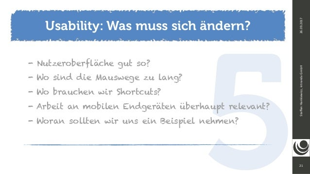 521 SteffenHankiewicz,intrandaGmbH26.09.2017 - Nutzeroberfläche gut so? - Wo sind die Mauswege zu lang? - Wo brauchen ...