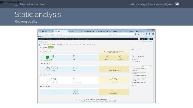 @kimvanwilgen | www.kimvanwilgen.nlThe continuous culture 48 Static analysis Knowing quality @kimvanwilgen48