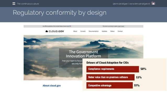 @kimvanwilgen | www.kimvanwilgen.nlThe continuous culture 51 Regulatory conformity by design