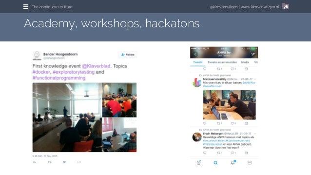 @kimvanwilgen | www.kimvanwilgen.nlThe continuous culture 76 Academy, workshops, hackatons