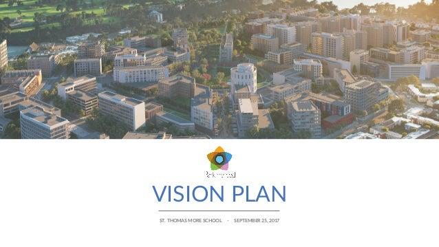 VISION PLAN ST. THOMAS MORE SCHOOL - SEPTEMBER 25, 2017