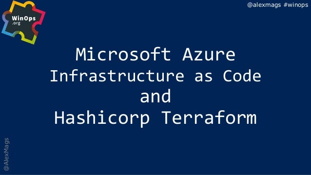 Alex Magnay - Azure Infrastructure as Code with Hashicorp Terraform