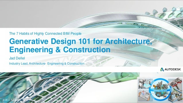 2017 Autodesk Generative Design 101 For Architecture, Engineering U0026  Construction The 7 Habits Of ...