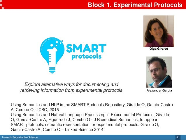 Towards Reproducible Science Block 1. Experimental Protocols 11 Olga Giraldo Alexander Garcia Explore alternative ways for...