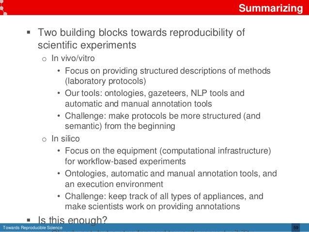 Towards Reproducible Science Summarizing  Two building blocks towards reproducibility of scientific experiments o In vivo...