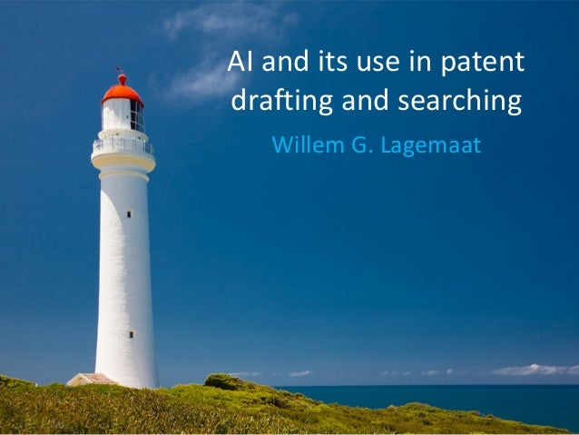 Willem G. Lagemaat AI and its use in patent drafting and searching