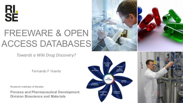 Research Institutes of Sweden FREEWARE & OPEN ACCESS DATABASES Fernando F Huerta Process and Pharmaceutical Development Di...