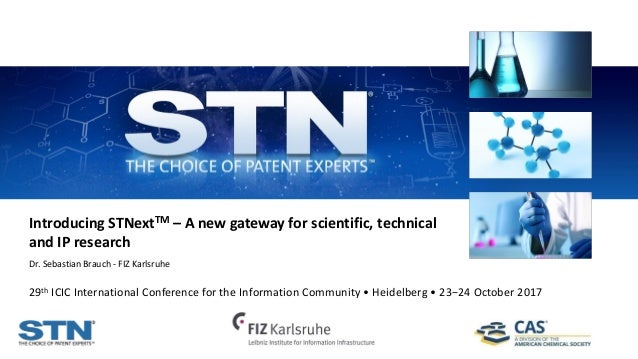 Introducing STNextTM – A new gateway for scientific, technical and IP research Dr. Sebastian Brauch - FIZ Karlsruhe 29th I...